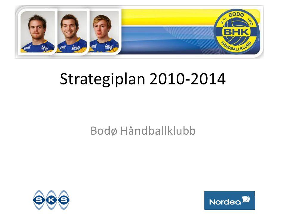 Strategiplan 2010-2014 Bodø Håndballklubb