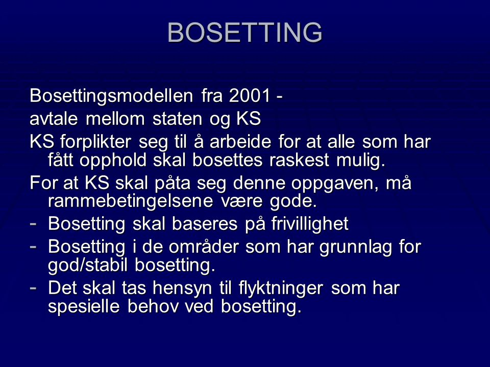 BOSETTING Bosettingsmodellen fra 2001 - avtale mellom staten og KS