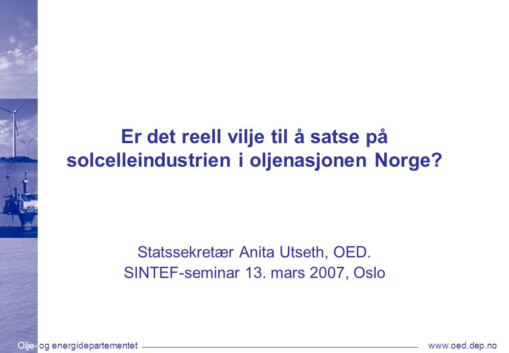 Statssekretær Anita Utseth, OED. SINTEF-seminar 13. mars 2007, Oslo