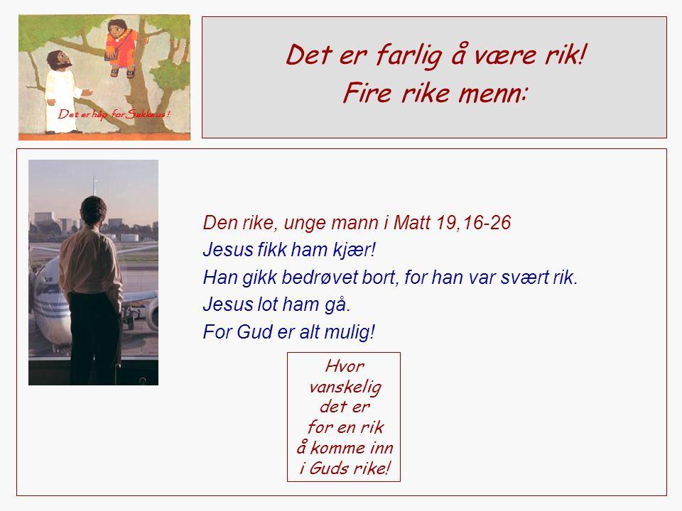 Hvor vanskelig det er for en rik å komme inn i Guds rike!