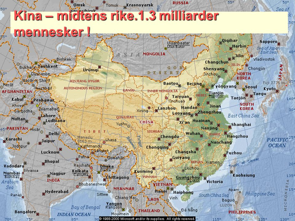 Kina – midtens rike.1.3 milliarder mennesker !
