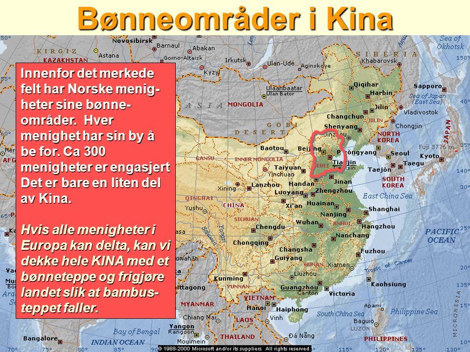 Bønneområder i Kina Innenfor det merkede felt har Norske menig- heter sine bønne-
