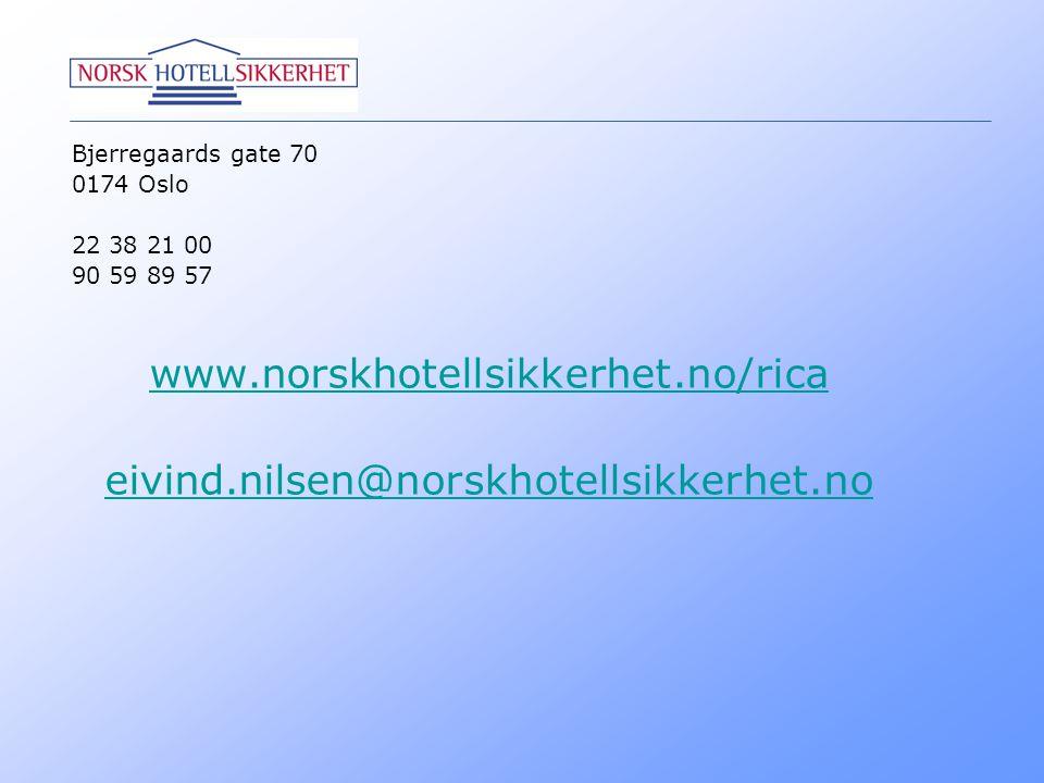 www.norskhotellsikkerhet.no/rica eivind.nilsen@norskhotellsikkerhet.no