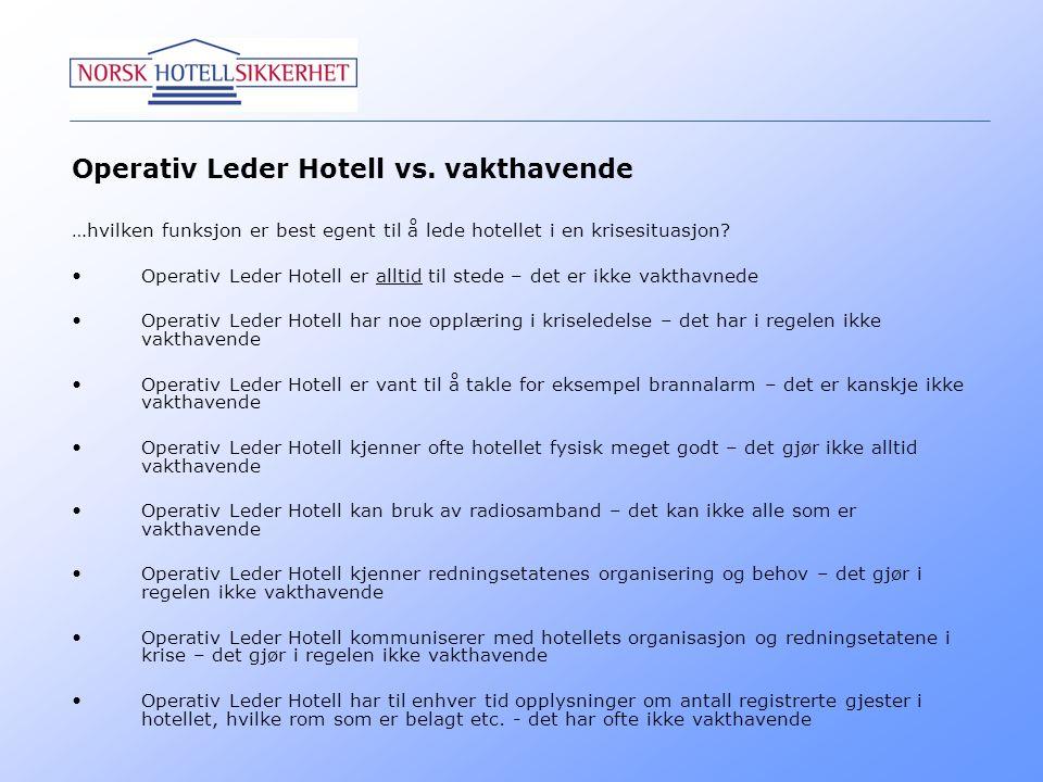 Operativ Leder Hotell vs. vakthavende