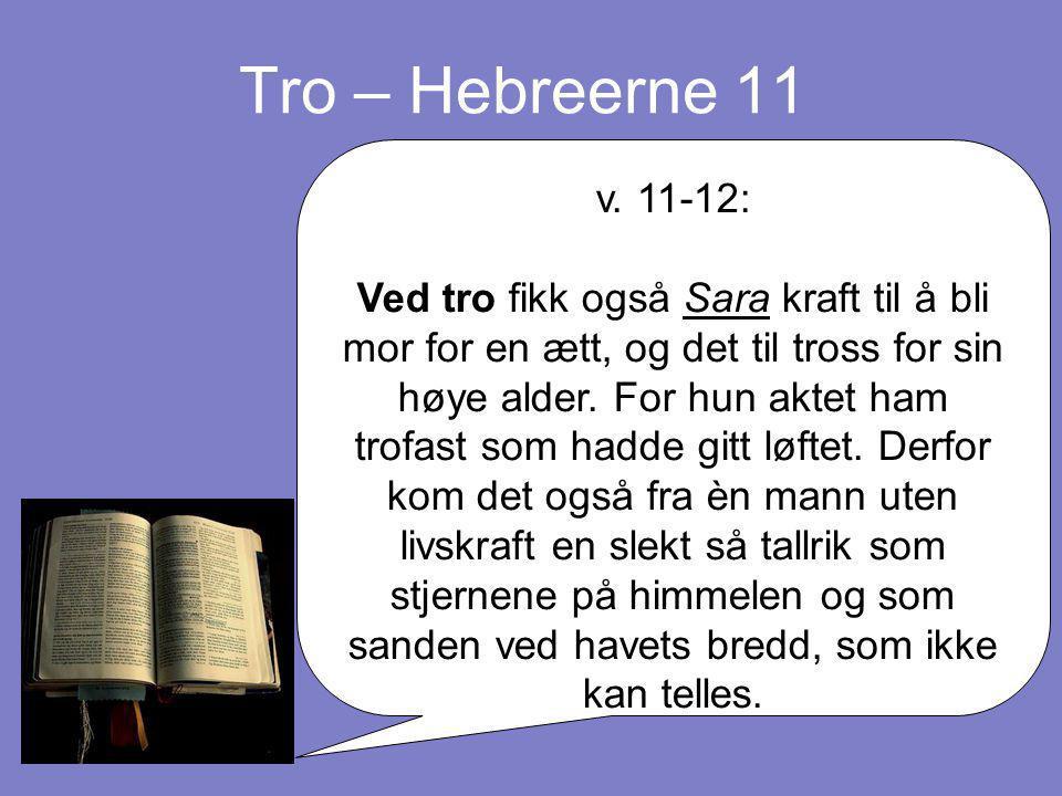 Tro – Hebreerne 11 v. 11-12: