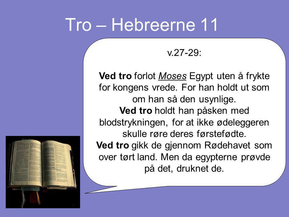 Tro – Hebreerne 11 v.27-29: