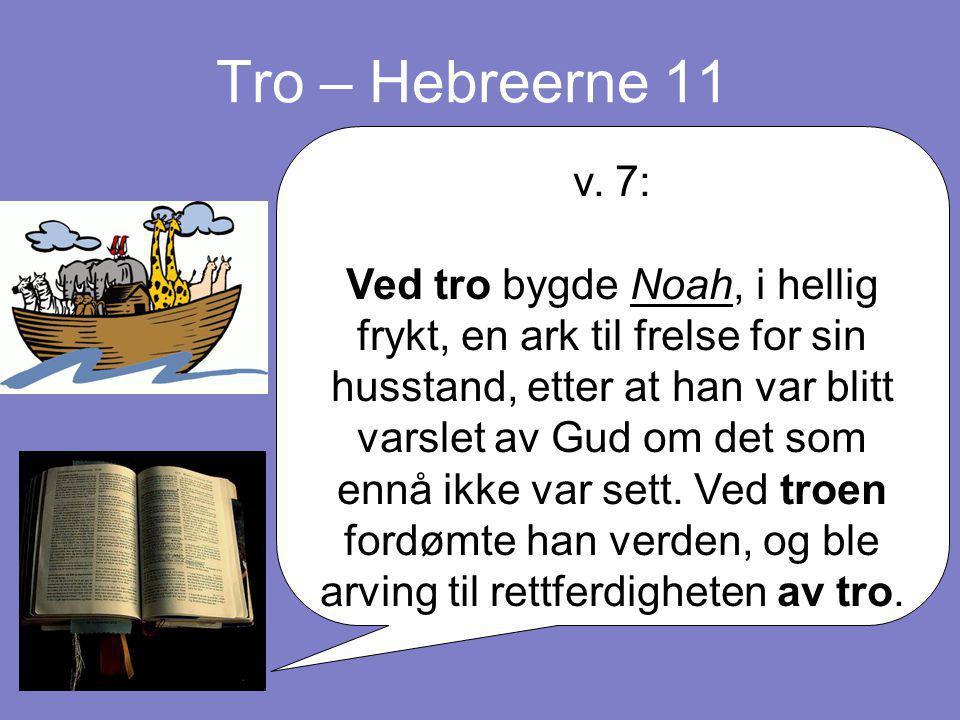 Tro – Hebreerne 11 v. 7: