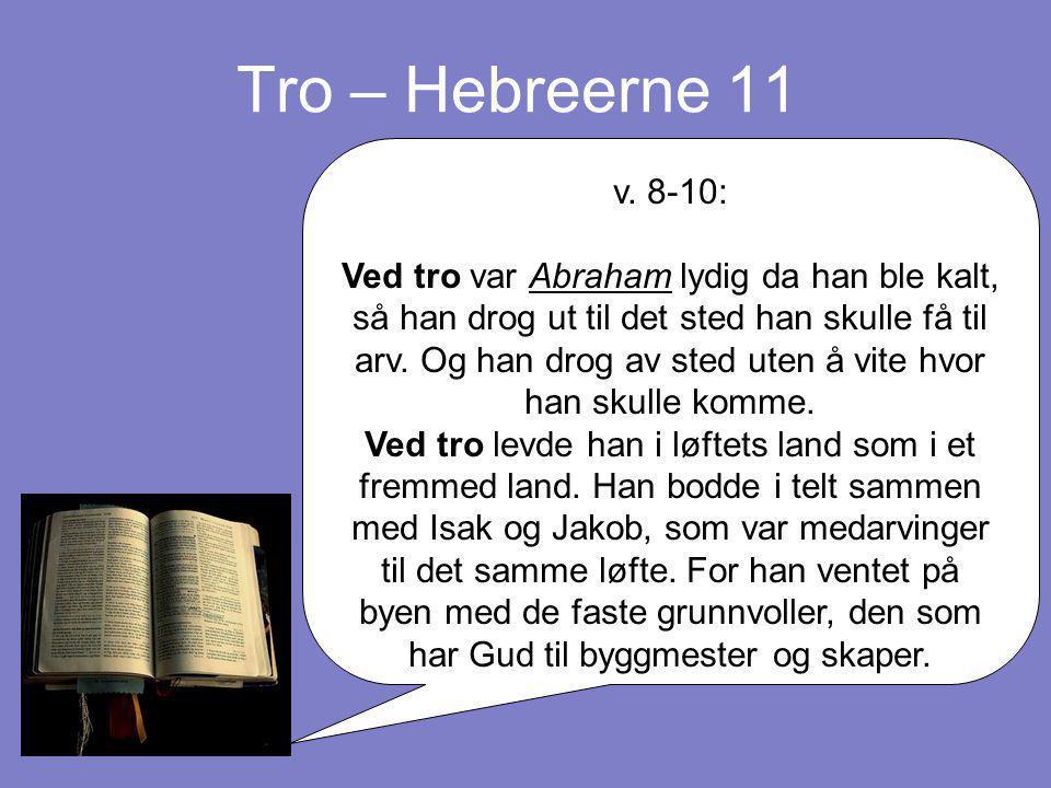 Tro – Hebreerne 11 v. 8-10: