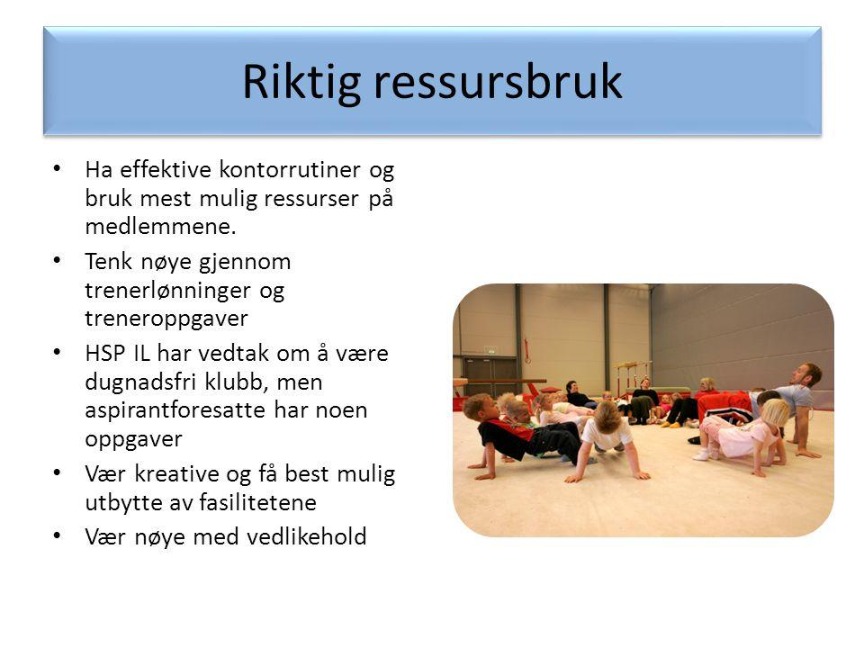 Riktig ressursbruk Ha effektive kontorrutiner og bruk mest mulig ressurser på medlemmene. Tenk nøye gjennom trenerlønninger og treneroppgaver.