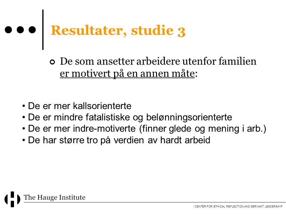 Resultater, studie 3 De som ansetter arbeidere utenfor familien er motivert på en annen måte: De er mer kallsorienterte.