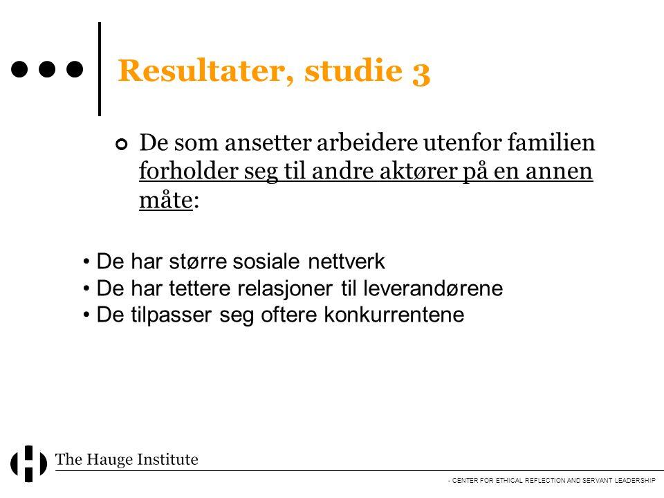 Resultater, studie 3 De som ansetter arbeidere utenfor familien forholder seg til andre aktører på en annen måte: