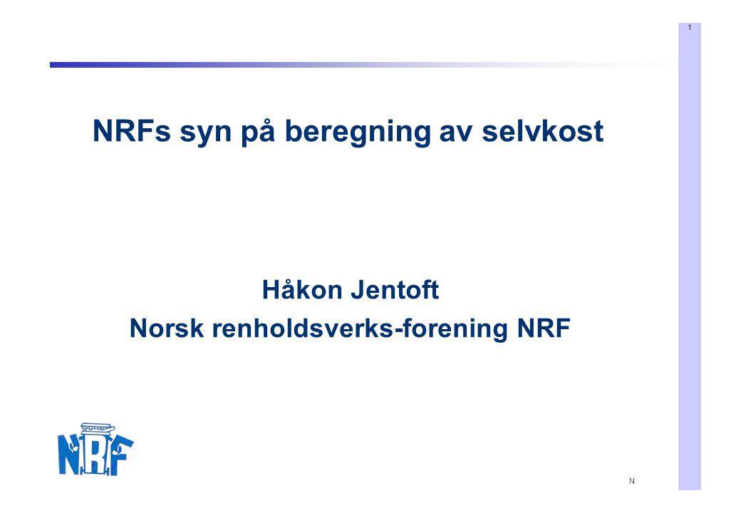 NRFs syn på beregning av selvkost Norsk renholdsverks-forening NRF