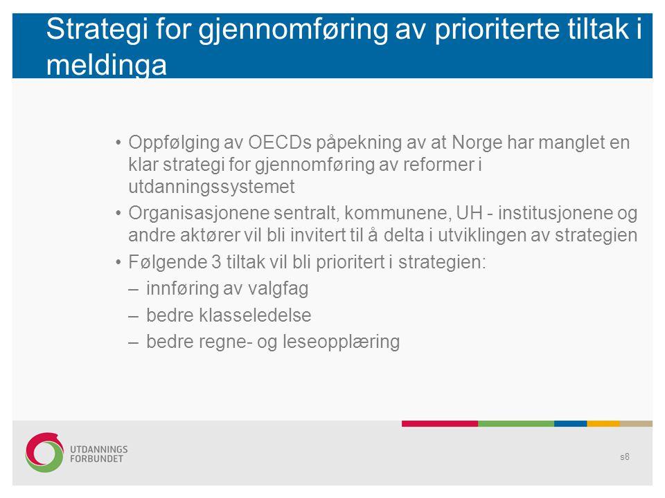 Strategi for gjennomføring av prioriterte tiltak i meldinga