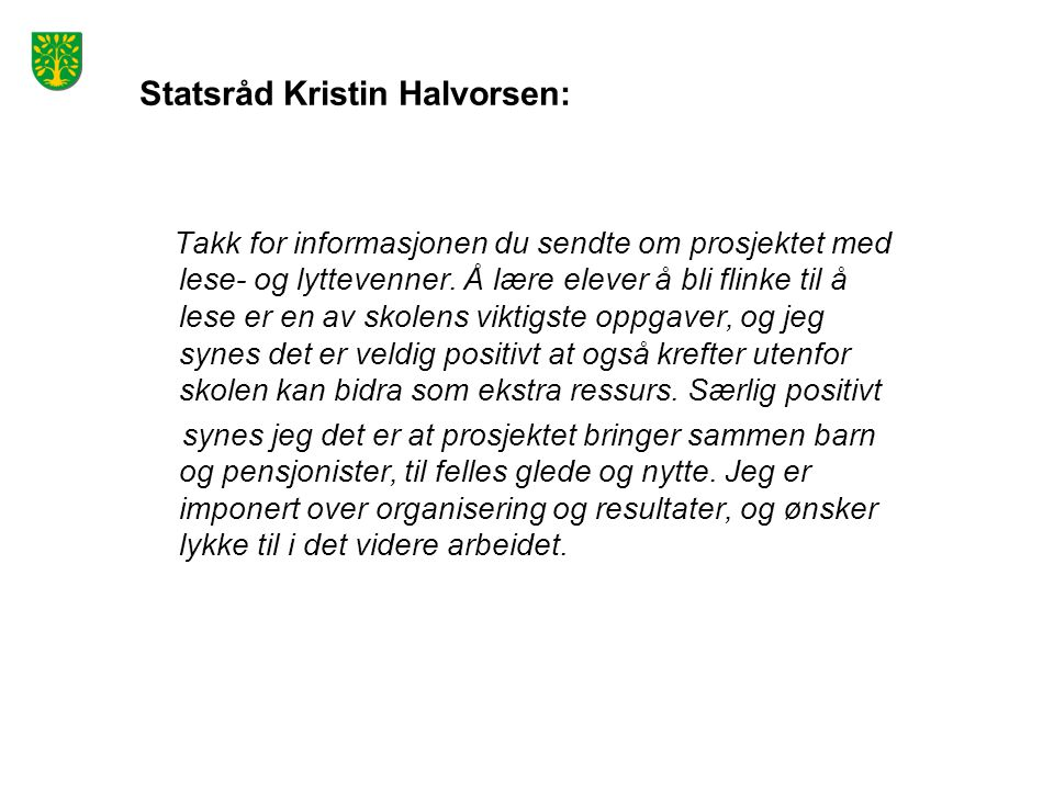 Statsråd Kristin Halvorsen: