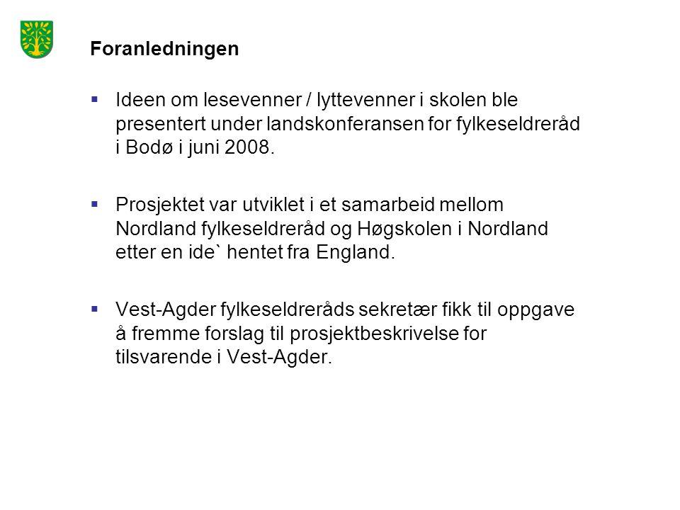Foranledningen Ideen om lesevenner / lyttevenner i skolen ble presentert under landskonferansen for fylkeseldreråd i Bodø i juni 2008.