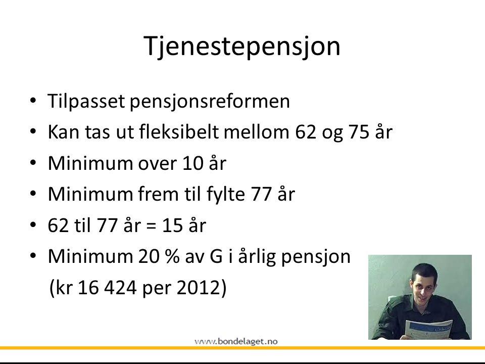 Tjenestepensjon Tilpasset pensjonsreformen