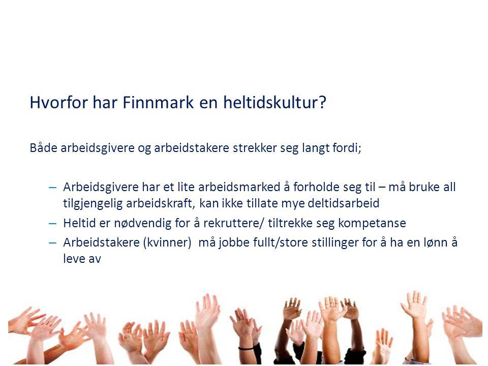 Hvorfor har Finnmark en heltidskultur