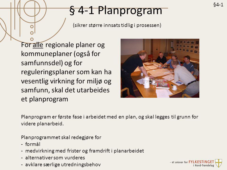 § 4-1 Planprogram (sikrer større innsats tidlig i prosessen)