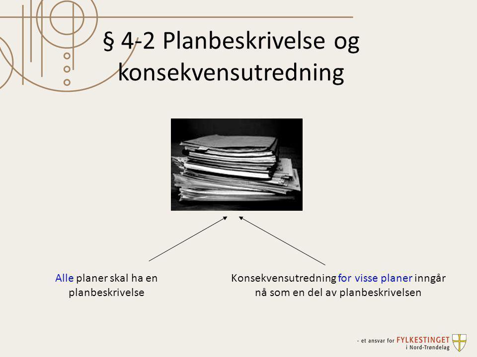 § 4-2 Planbeskrivelse og konsekvensutredning