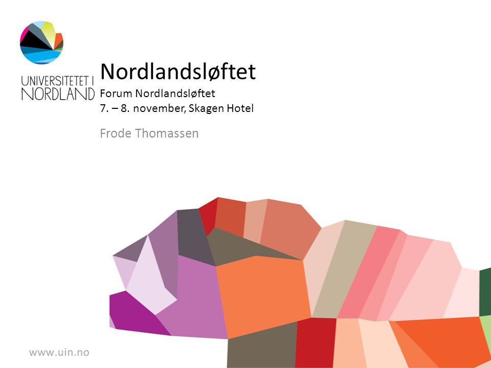 Nordlandsløftet Forum Nordlandsløftet 7. – 8. november, Skagen Hotel