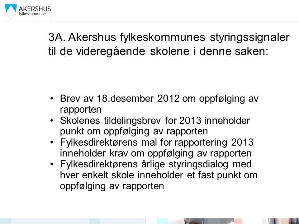3A. Akershus fylkeskommunes styringssignaler til de videregående skolene i denne saken: