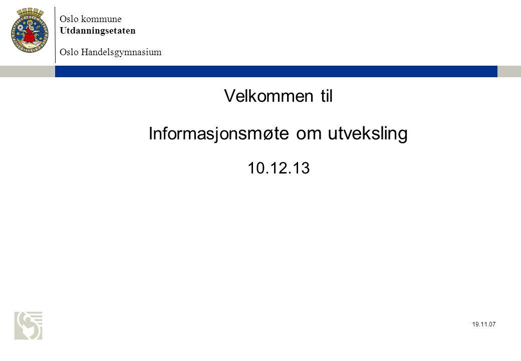 Velkommen til Informasjonsmøte om utveksling 10.12.13
