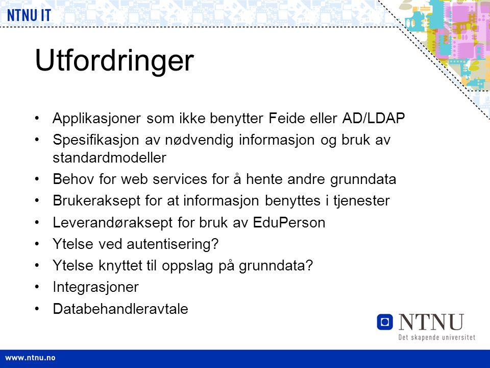 Utfordringer Applikasjoner som ikke benytter Feide eller AD/LDAP