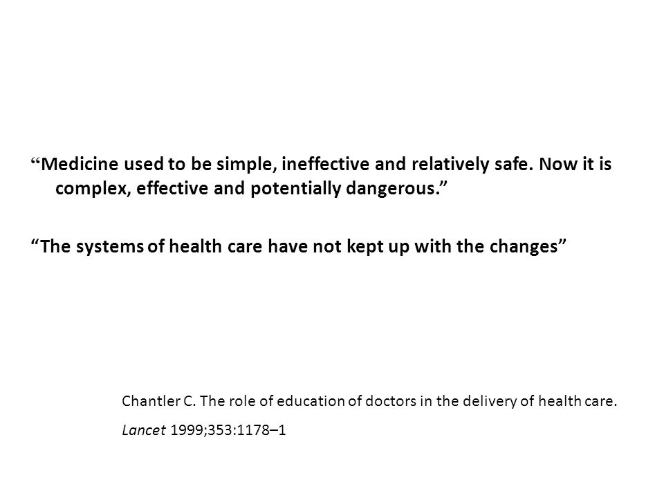 The systems of health care have not kept up with the changes