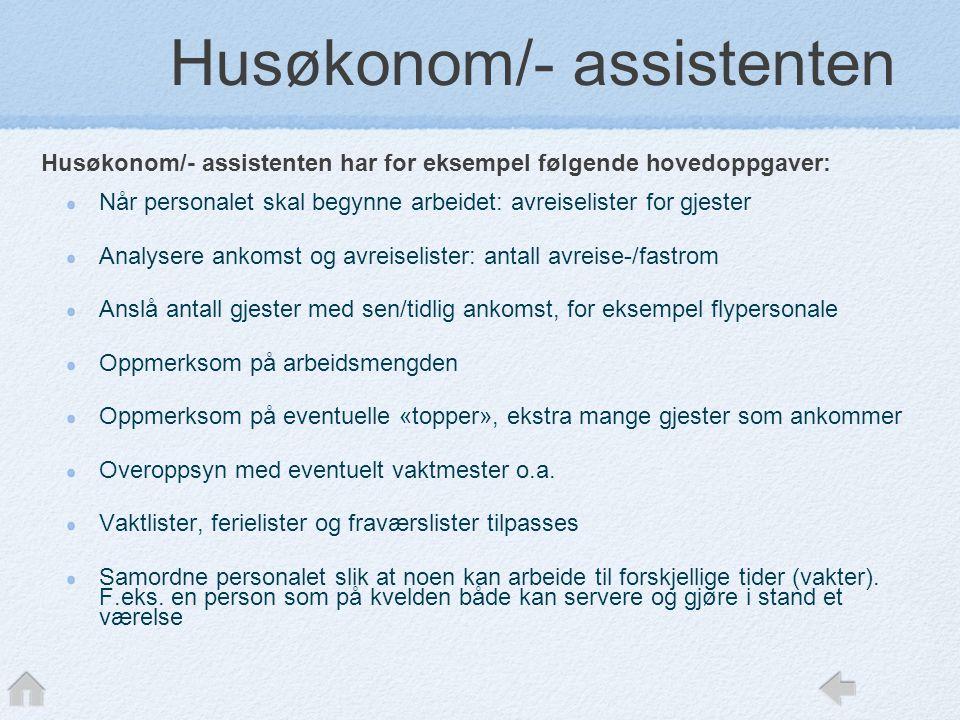 Husøkonom/- assistenten har for eksempel følgende hovedoppgaver: