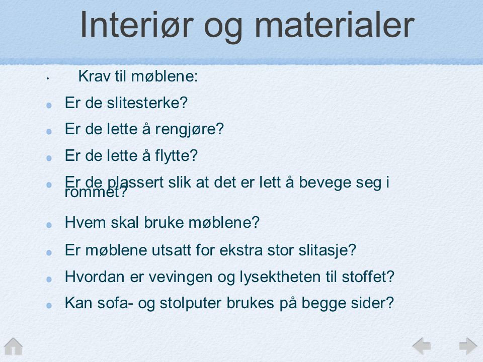 Interiør og materialer