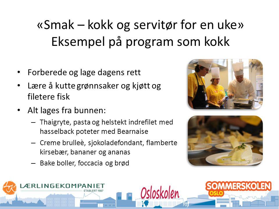«Smak – kokk og servitør for en uke» Eksempel på program som kokk
