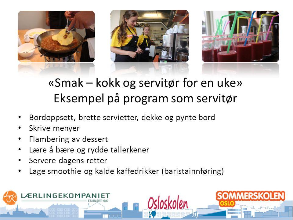 «Smak – kokk og servitør for en uke» Eksempel på program som servitør