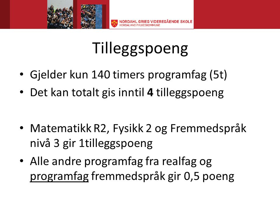 Tilleggspoeng Gjelder kun 140 timers programfag (5t)