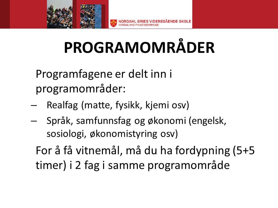 PROGRAMOMRÅDER Programfagene er delt inn i programområder: