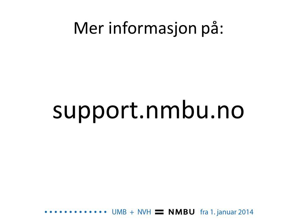 Mer informasjon på: support.nmbu.no
