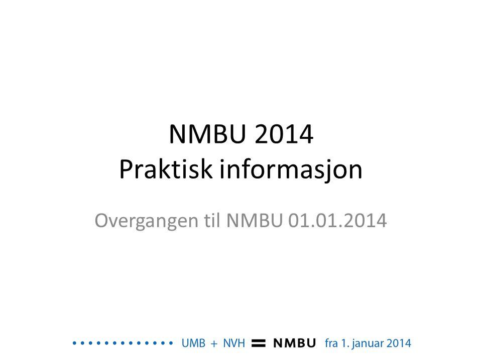 NMBU 2014 Praktisk informasjon