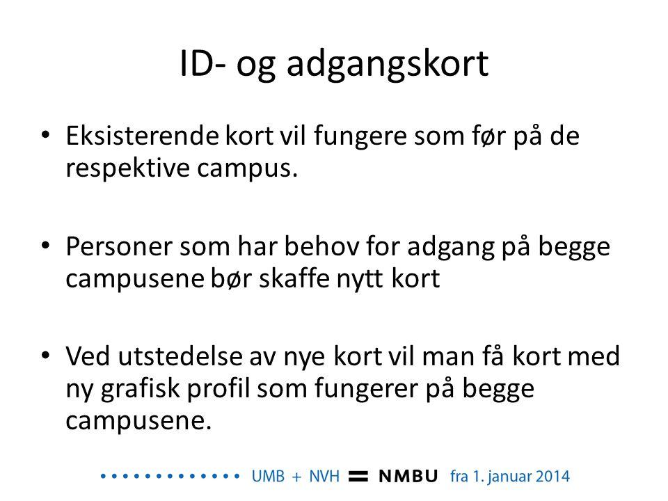 ID- og adgangskort Eksisterende kort vil fungere som før på de respektive campus.