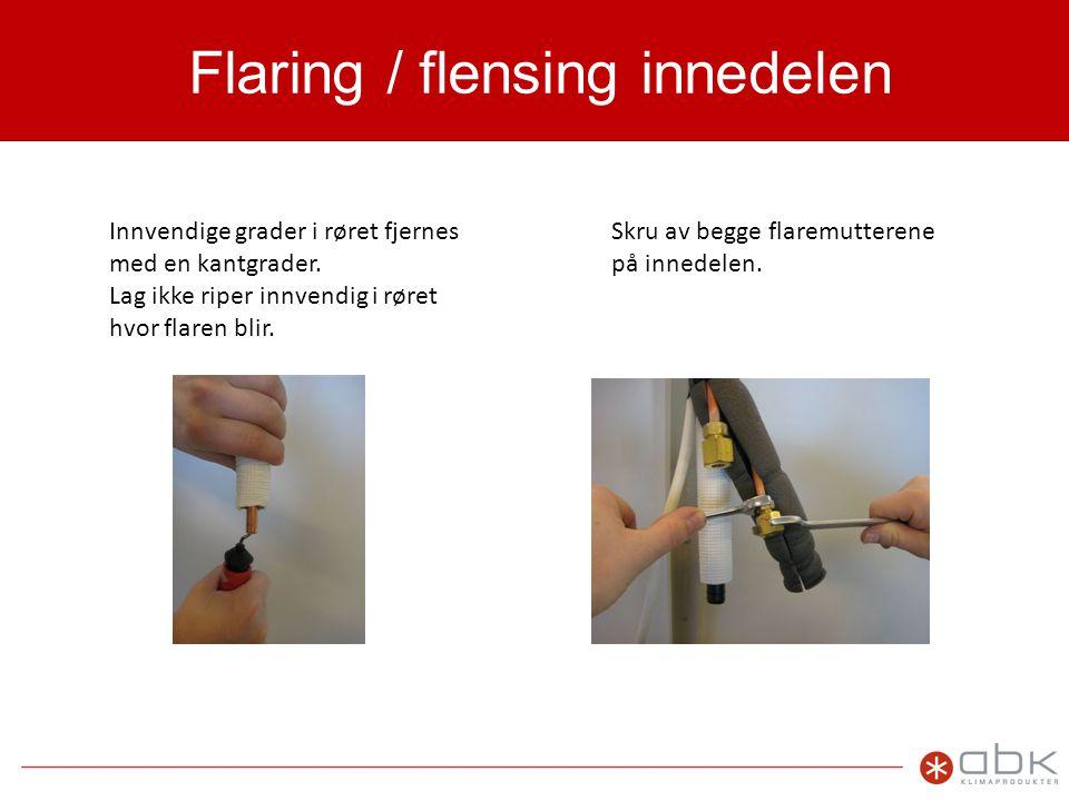 Flaring / flensing innedelen