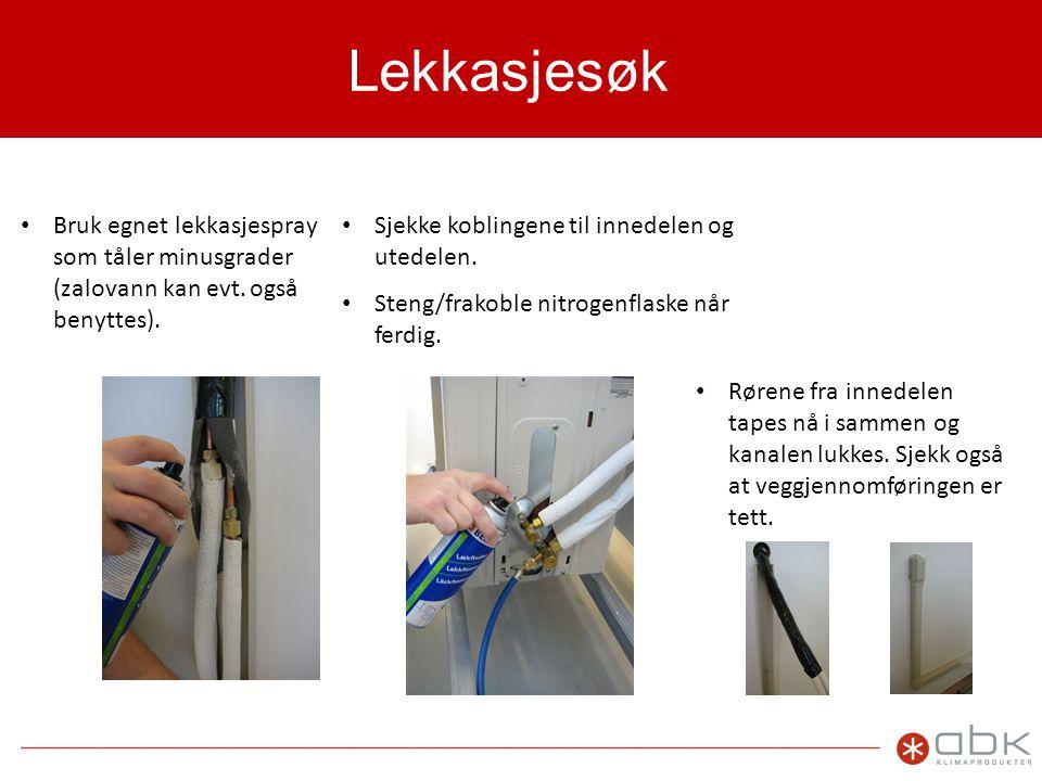 Lekkasjesøk Bruk egnet lekkasjespray som tåler minusgrader (zalovann kan evt. også benyttes). Sjekke koblingene til innedelen og utedelen.