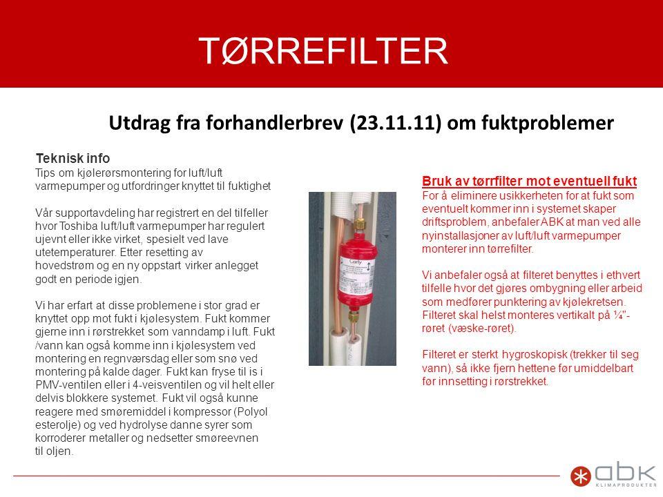 TØRREFILTER Utdrag fra forhandlerbrev (23.11.11) om fuktproblemer