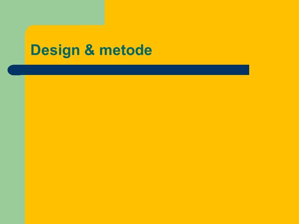 Design & metode