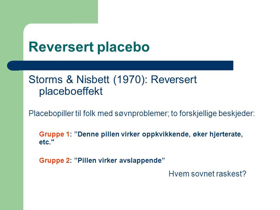 Reversert placebo Storms & Nisbett (1970): Reversert placeboeffekt