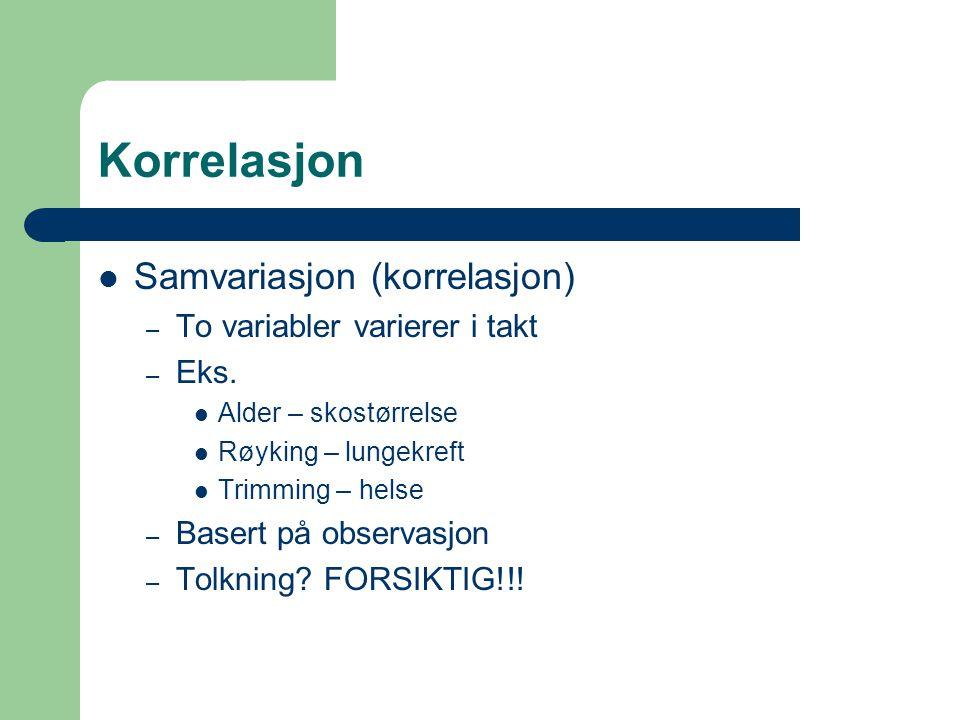 Korrelasjon Samvariasjon (korrelasjon) To variabler varierer i takt