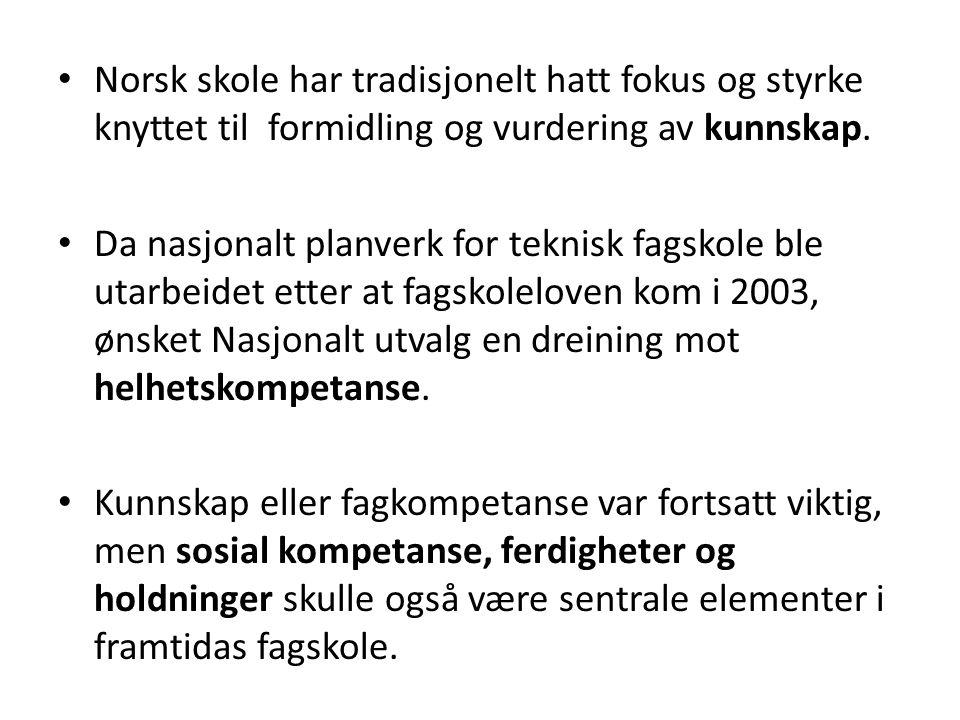 Norsk skole har tradisjonelt hatt fokus og styrke knyttet til formidling og vurdering av kunnskap.