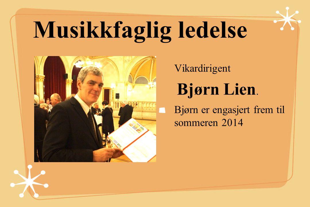 Musikkfaglig ledelse Dirigent Belinda Lerøy (permisjon til aug 2014)