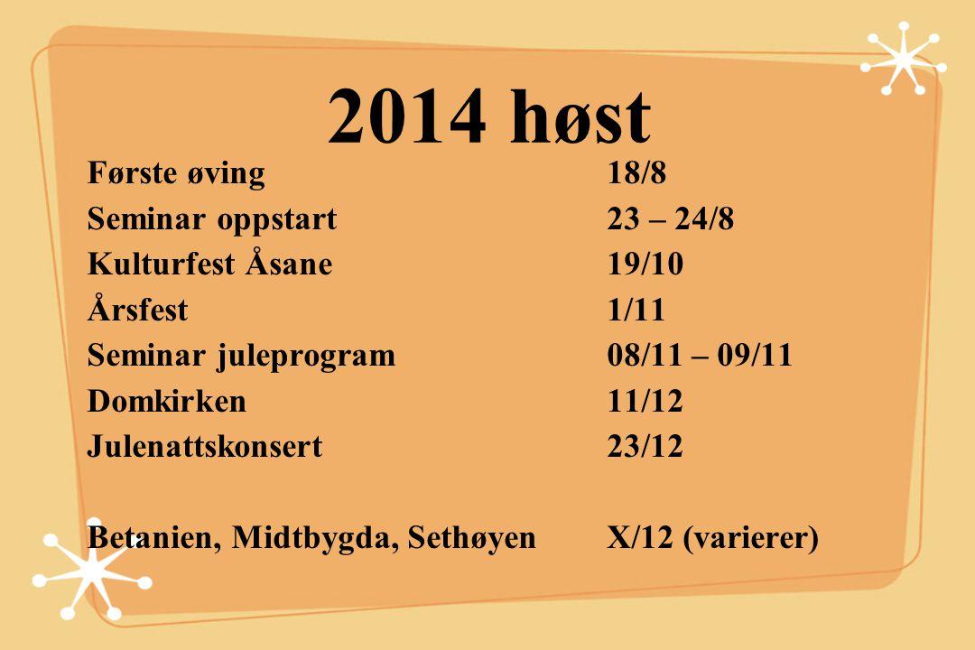 2014 vår Nyttårskonsert 12/1 Seminarhelg 7/2 – 8/2
