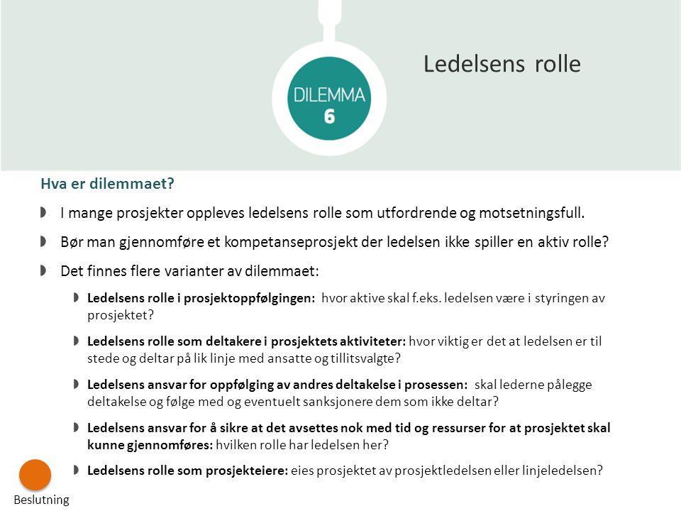 Ledelsens rolle Hva er dilemmaet
