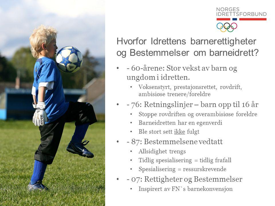 Hvorfor Idrettens barnerettigheter og Bestemmelser om barneidrett