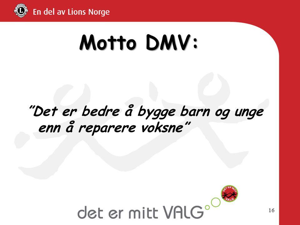 Motto DMV: Det er bedre å bygge barn og unge enn å reparere voksne