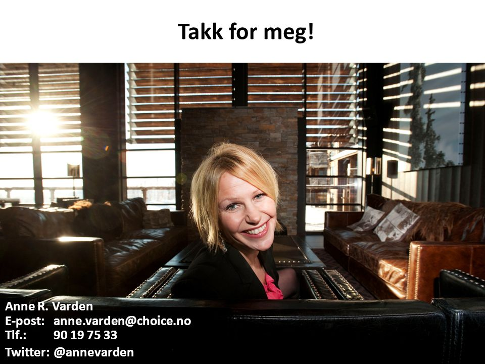 Takk for meg. Anne R.
